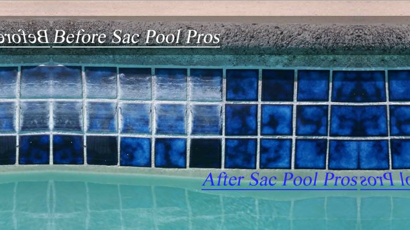 Sac Pool Pros Cameron Park Pool Service Tile Cleaning